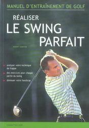 Realiser Le Swing Parfait Manuel D'Entrainement De Golf - Intérieur - Format classique