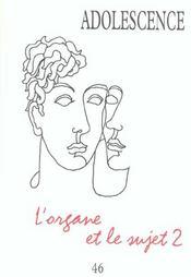 Revue Adolescence N.46 ; L'Organe Et Le Sujet T.2 - Intérieur - Format classique