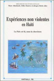 Expériences non violentes en Haïti ; la paix est là, nous la cherchons - Couverture - Format classique