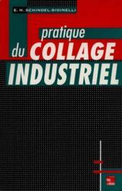 Pratique du collage industriel - Couverture - Format classique