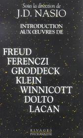 Introduction aux oeuvres de Freud, Ferenczi, Groddeck, Klein, Winnicott, Dolto, Lacan - Intérieur - Format classique