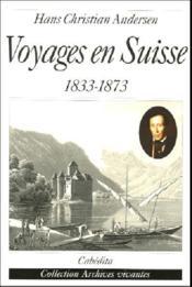 Voyages En Suisse 1833-1873 - Couverture - Format classique