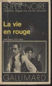 Collection Super Noire N° 15. La Vie En Rouge. - Couverture - Format classique