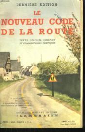 Le Nouveau Code De La Route. Texte Officiel Complet Et Commentaires Pratiques. - Couverture - Format classique