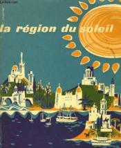 La Region Du Soleil, Provence-Cote-D'Azur-Corse - Couverture - Format classique