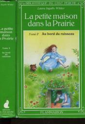 La Petite Maison Dans La Prairie - Tome 2 Au Bord Du Ruisseau - Couverture - Format classique