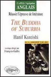 Reussir L'Epreuve De Litterature The Buddha Of Suburbia Hanif Kureishi Capes/Agregation Anglais - Intérieur - Format classique