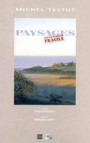 Paysages ; attention fragile - Couverture - Format classique