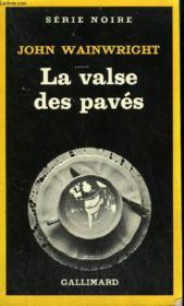 Collection : Serie Noire N° 1908 La Valse Des Paves (Anatomy Of A Riot) - Couverture - Format classique