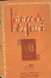 Les Loisirs Des Enfants N° 40 Juillet 1950. Theâtre, Jeu, Musique, Jeux, Bricolages. - Couverture - Format classique