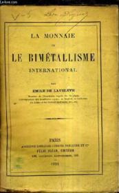 La Monnaie Et Le Bimetallisme International. - Couverture - Format classique