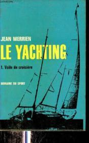 Le Yachting - Tome 1 : Voile de croisière - Collection domaine du sport. - Couverture - Format classique