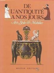 De L Antiquite A Nos Jours - Arts Styles Et Mobili - Couverture - Format classique