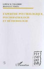 Expertise psychologique, psychopathologie et méthodologie - Intérieur - Format classique