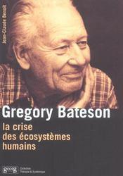 Gregory Bateson ; La Crise Des Ecosystemes Humains - Intérieur - Format classique