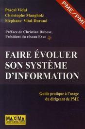 Faire evoluer son système d'information ; guide pratique à l'usage du dirigeant de pme - Intérieur - Format classique