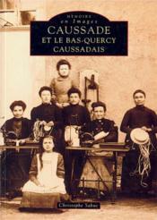 Caussade et le Bas-Quercy caussadais - Couverture - Format classique