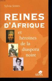 Reines d'afrique et héroïnes de la diaspora noire - Couverture - Format classique
