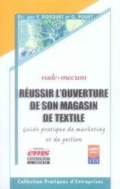 Réussir l'ouverture de son magasin textile ; guide pratique de marketing et de gestion - Intérieur - Format classique