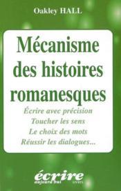 Mecanisme des histoires romanesques - Couverture - Format classique
