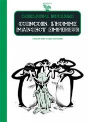 Coincoin l'homme manchot empereur - Couverture - Format classique