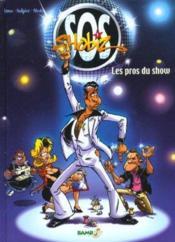 Sos Shobiz T.1 ; Les Pros Du Show - Couverture - Format classique