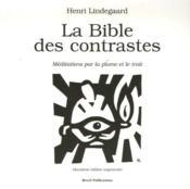 La bible des contrastes ; médiations par la plume et le trait - Couverture - Format classique