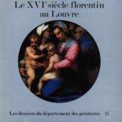 Le XVIe siècle florentin au Louvre - Couverture - Format classique