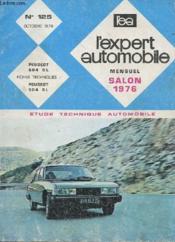 L'Expert Automobile - Mensuel N°125 - Octobre 1976 - Etude Technique Automobile - Peujeot 604 Sl - Fiche Technique Peujeot 604 Sl - Couverture - Format classique