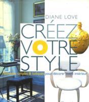 Creez Votre Style ; Methodes Originales Et Ludiques - Couverture - Format classique