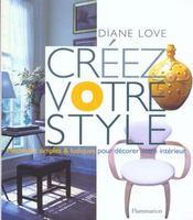 Creez Votre Style ; Methodes Originales Et Ludiques - Intérieur - Format classique