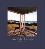 Peter C. Jones Sweep Out Cottage /Anglais - Couverture - Format classique