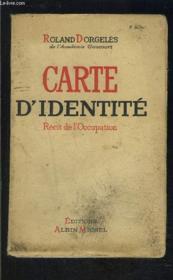 Carte D Identite- Recit De L Occupation - Couverture - Format classique