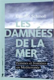 Les damnées de la mer ; femmes et frontières en Méditerranée - Couverture - Format classique