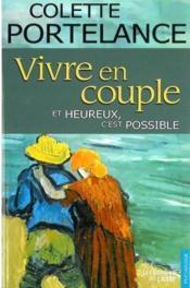 Vivre en couple... ; et heureux, c'est possible - Couverture - Format classique