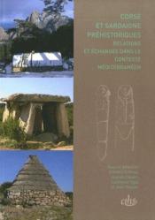 Corse et Sardaigne préhistoriques ; relations et échanges dans le contexte méditerranéen - Couverture - Format classique