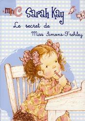 Le secret de miss Simons-Frehley ; Sarah Kay - Intérieur - Format classique