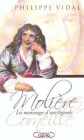 Moliere Corneille ; Les Mensonges D'Une Legende - Couverture - Format classique