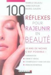 100 réflexes pour rajeunir en beauté - Couverture - Format classique