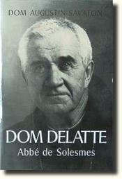 Dom Delatte, abbé de Solesmes - Couverture - Format classique
