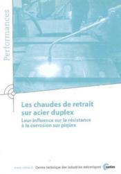 Les Chaudes De Retrait Sur Acier Duplex. Leur Influence Sur La Resistance A La Corrosion Sur Piqure - Couverture - Format classique