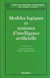 Modeles logiques et systemes d'intelligence artificielle (traite des nouvelles technologies-serie in - Couverture - Format classique