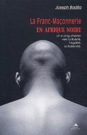 La franc-maçonnerie en Afrique noire - Couverture - Format classique