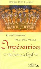 Impératrices ; du trône à l'exil ; Zita de Habsbourg et Farah Diba Pahlavi - Intérieur - Format classique