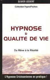 Hypnose et qualité de vie ; du rêve à la réalité - Couverture - Format classique