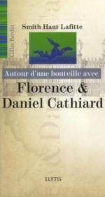 Autour D'Une Bouteille Avec ; Florence Et Daniel Cathiard - Couverture - Format classique