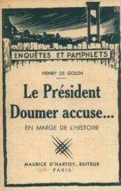 Le président Doumer accuse. en marge de l'histoire - Couverture - Format classique