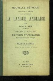 Nouvelle Methode Pratique Et Facile Pour Apprendre La Langue Anglaise. Second Cours. - Couverture - Format classique