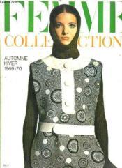 Femmes Chic N° 520. Automne Hiver 1969 - 1970. Sommaire: Les Tailleurs D Automne, Les Robes, Dior, St Laurent, Gardin, Chanel, Lepage Serge, Carven... - Couverture - Format classique