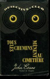 Tous Les Chemins Menent Au Cimetiere. Collection Detective Club N° 30 - Couverture - Format classique